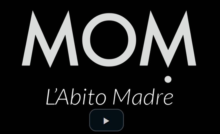 Video MOM L'abito Madre
